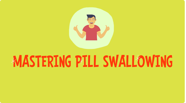 Mastering pill swallowing